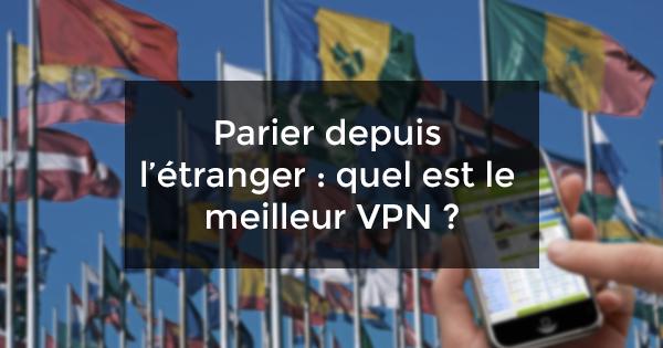 Meilleur VPN Etranger