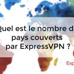 Nombre pays couverts ExpressVPN