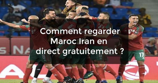 Regarder Maroc Iran en direct gratuitement