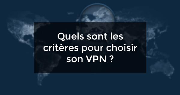 critères VPN Choisir