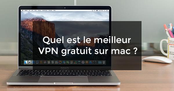 meilleur vpn gratuit mac