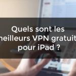 meilleurs VPN gratuits iPad.png