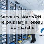 nombre serveurs NordVPN