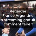 Regarder France Argentine en streaming gratuit : comment faire ?
