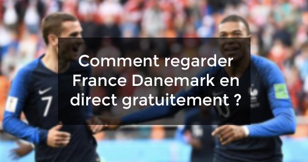 regarder France Danemark direct gratuit