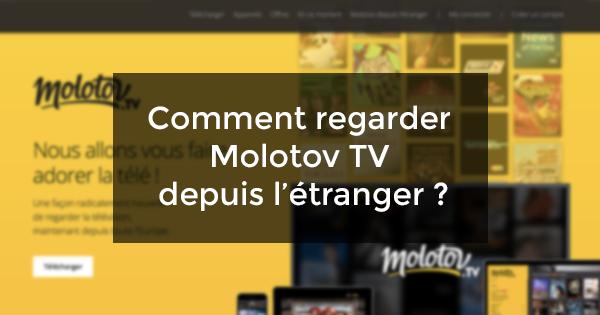 regarder Molotov TV depuis l'étranger