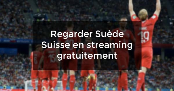 regarder Suède Suisse gratuitement streaming