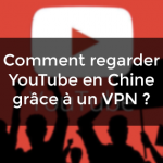 regarder Youtube Chine