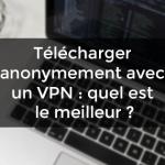 télécharger anonymement vpn