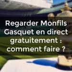 Regarder Monfils Gasquet en direct gratuitement