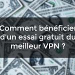 essai gratuit VPN