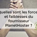 forces et faiblesses PlanetHoster