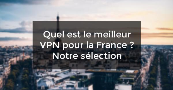 meilleur VPN France