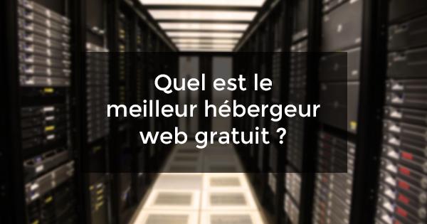 meilleur hébergeur web gratuit