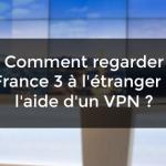 regarder France 3 étranger