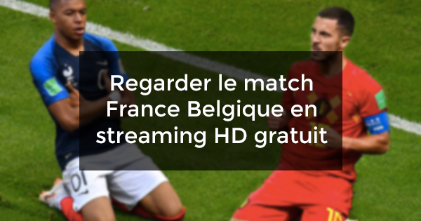 regarder France Belgique streaming