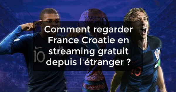 regarder France Croatie en streaming gratuit
