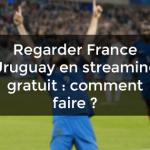 Regarder France Uruguay en streaming gratuit : comment faire ?