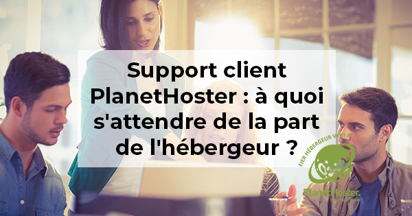 Support client PlanetHoster