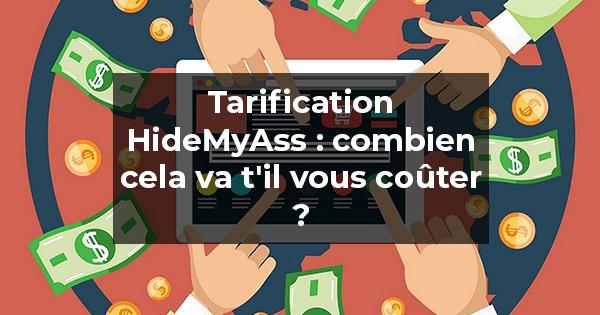 Tarification HideMyAss