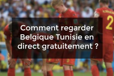 Comment regarder Belgique Tunisie en direct gratuitement ?
