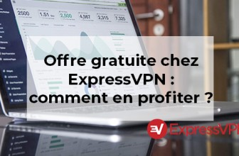 Offre gratuite chez ExpressVPN : comment en profiter ?