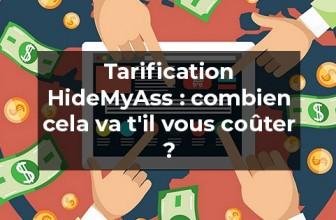 Tarification HideMyAss : combien cela va t'il coûter ?
