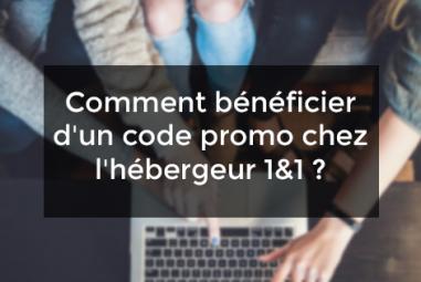 Comment bénéficier d'un code promo chez l'hébergeur 1&1 ?