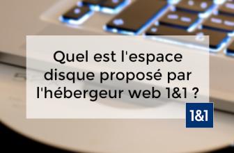 Quel est l'espace disque proposé par l'hébergeur web 1&1 ?