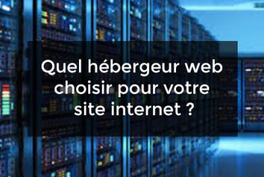 Quel hébergement web choisir pour votre site internet ?