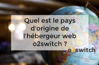 Quel est le pays d'origine de l'hébergeur web o2switch ?