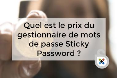 Quel est le prix du gestionnaire de mots de passe Sticky Password ?