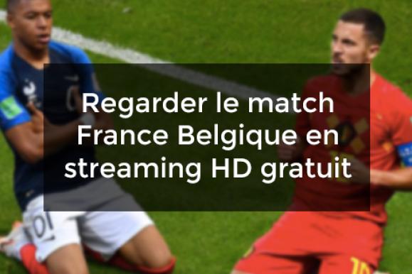 Regarder le match France Belgique en streaming HD gratuit