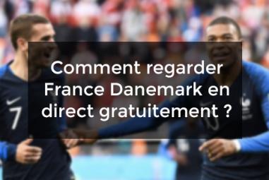 Comment regarder France Danemark en direct gratuitement ?