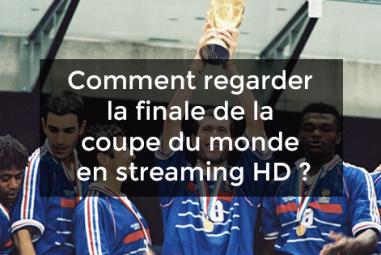 Comment regarder la finale de la coupe du monde 2018 en streaming HD ?