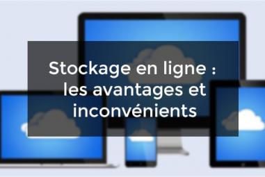Stockage en ligne : avantages et inconvénients