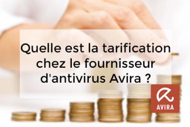 Quelle est la tarification chez le fournisseur d'antivirus Avira ?